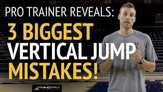 How to: Jump Higher in Basketball - 3 BIGGEST MISTAKES to AVOID When Training Vertical Jump to Dunk