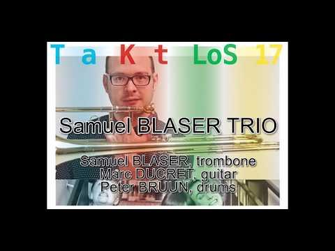 Taktlos 2017: Samuel Blaser TRIO