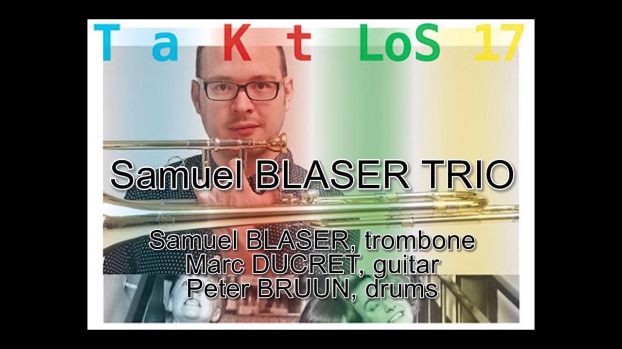 video: Taktlos 2017: Samuel Blaser TRIO