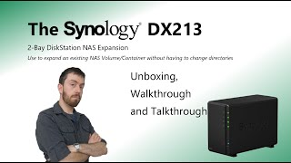 The Synology DX213 NAS Expansion 2-Bay Unboxing, Walkthrough and Talkthrough