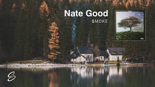 Nate Good - $moke