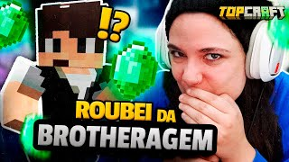 LEVEI TUDO DA BROTHERAGEM! - TopCraft #10