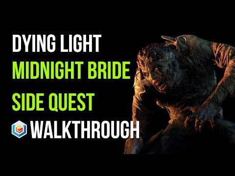 Dying Light Walkthrough Midnight Bride Side Quest Gameplay Let's Play