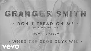 Granger Smith - Earl Dibbles Jr - Don't Tread on Me (Official Audio)