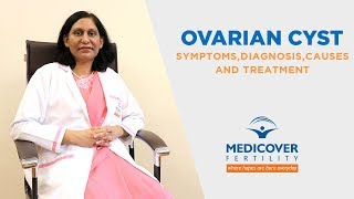 Ovarian Cyst: Its Symptoms, Diagnosis, Causes and Treatment