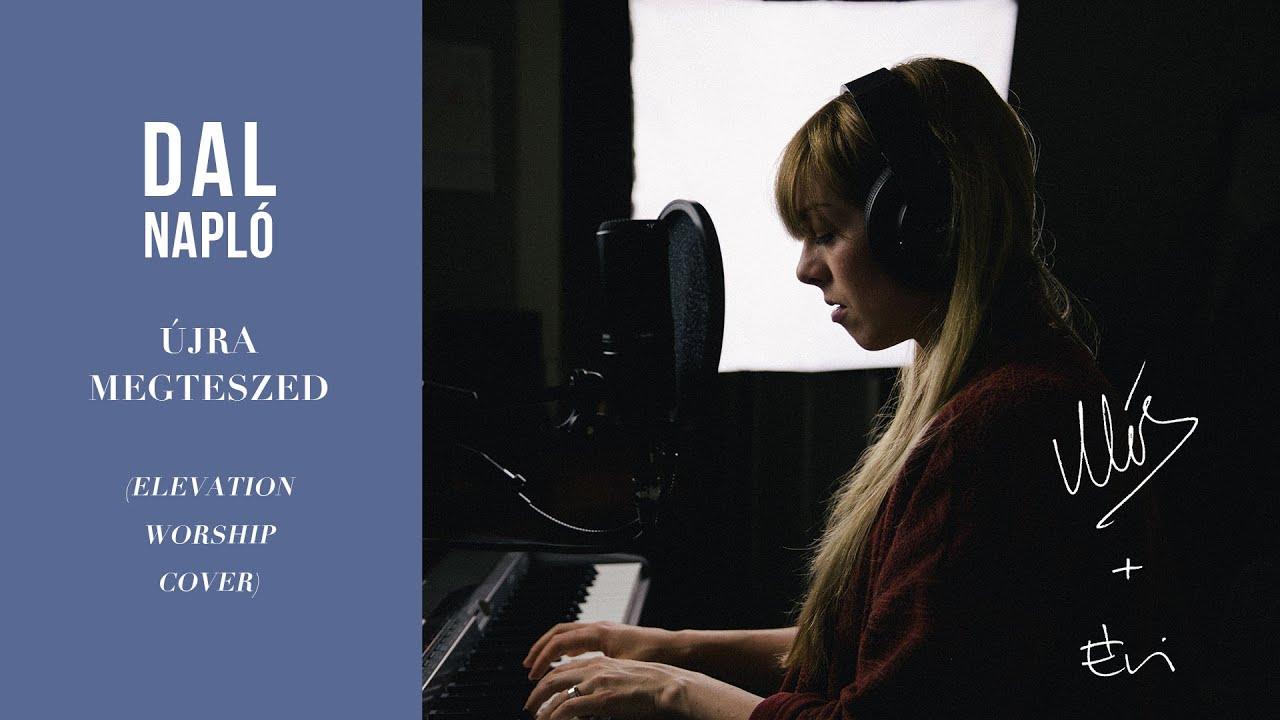 Download Újra Megteszed // Elevation Worship Live Cover - DAL NAPLÓ