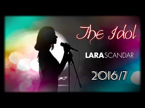 Lara Scandar .. The Idol