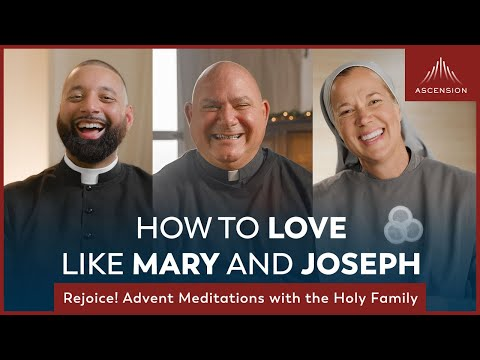 How to Love like Mary and Joseph (Rejoice! Advent Meditations with the Holy Family)