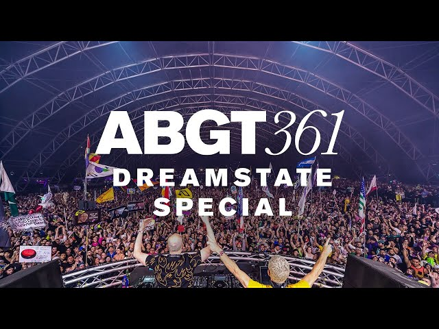 Group Therapy 361 with Above & Beyond - Dreamstate Special