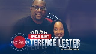 Guest Terence Lester pt.1  - The Conversation with Maria Byrd