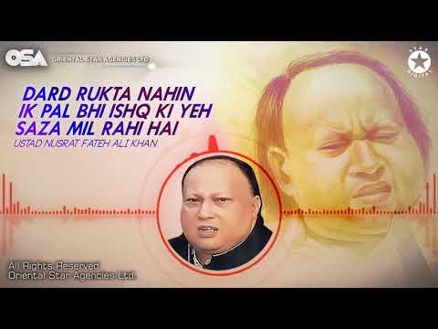 Dard Rukta Nahin Ik Pal Bhi Ishq Ki Yeh Saza Mil Rahi Hai | Nusrat Fateh Ali Khan | OSA Worldwide