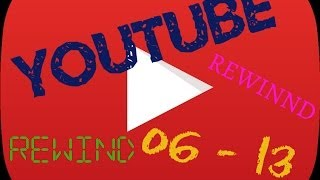 youtube rewind 2006 2013