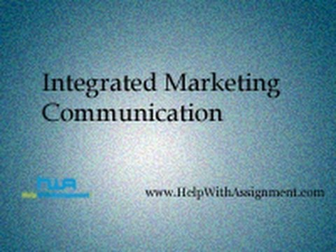 Integrated Marketing Communication -  - Www.HelpWithAssignment.com