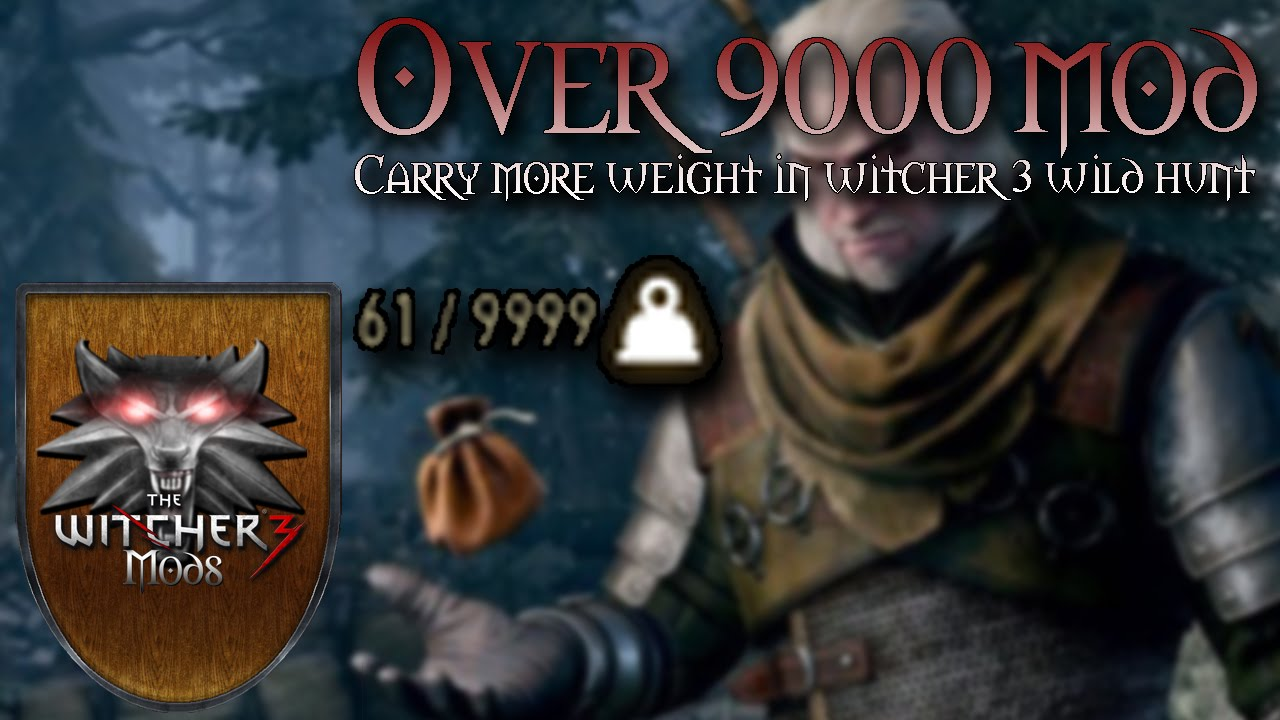 Carry More Weight in Witcher 3 Mod - How to carry more weight in the witcher 3
