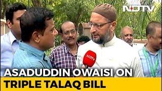 """Triple Talaq Bill Is """"Unconstitutional"""", Says Asaduddin Owaisi"""