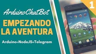 ★ Arduino ChatBot con Telegram ★ Comenzamos la aventura #1
