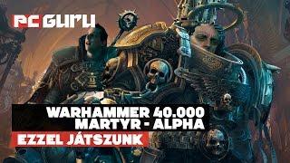 Warhammer 40.000 - Martyr - Ezzel játszunk / pcguru.hu