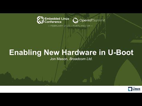 Enabling New Hardware in U-Boot - Jon Mason, Broadcom Ltd.