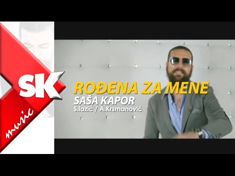 Sasa Kapor - Rodjena za mene - (Official Video 2016)