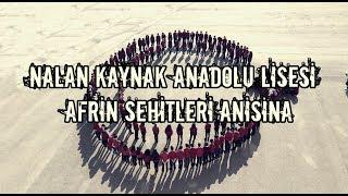 Nalan Kaynak Anadolu Lisesi Afrin Şehitleri Anısına .......