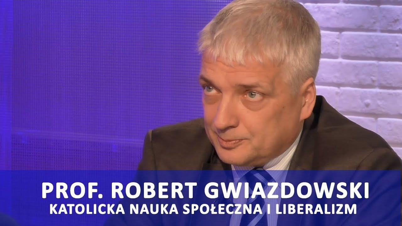 Prof. Gwiazdowski: Katolicka Nauka Społeczna i liberalizm