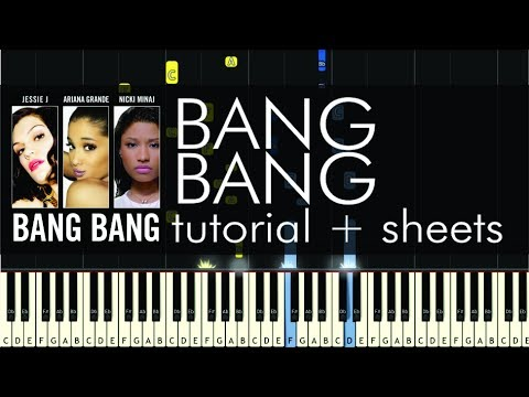 Jessie J - Bang Bang - Piano Tutorial + Sheets