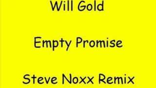 Will Gold - Empty Promise (steve noxx remix)