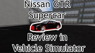 Nissan GTR Supercar Review in Vehicle Simulator! (Roblox)