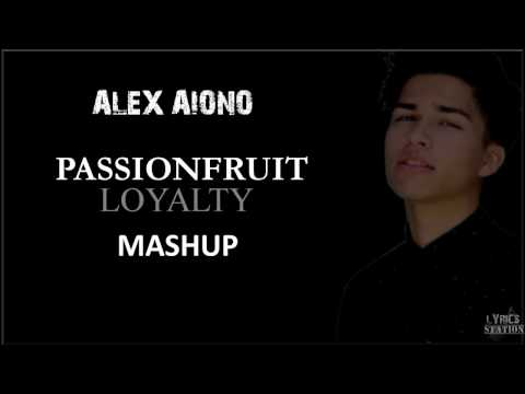 Lyrics: Alex Aiono - Passionfruit | Loyalty Mashup