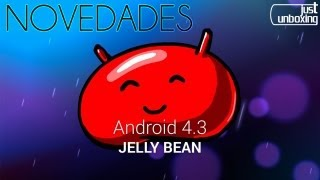 Novedades en Android 4.3 | Just Unboxing