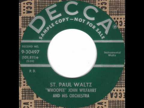 St. Paul Waltz by Whoopee John Wilfahrt on 1957 Decca 45.