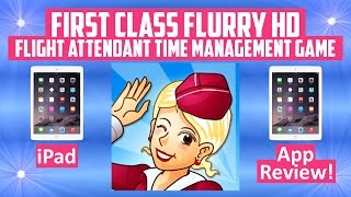 First Class Flurry HD - Flight Attendant Time Management Game (iPad) - App Review!