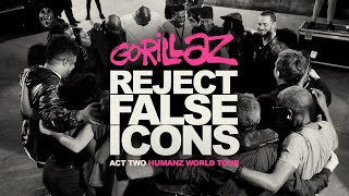 GORILLAZ: REJECT FALSE ICONS | Act Two - Humanz World Tour (Director's Cut)