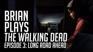 Brian Plays The Walking Dead - Episode 3