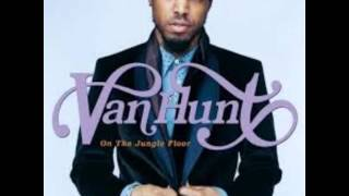 VAN HUNT - Suspicious  (She Knows Me Too Well).