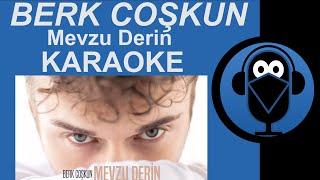 Berk Coşkun - Mevzu Derin / ( KARAOKE  Sözleri) / Lyrics / Cover