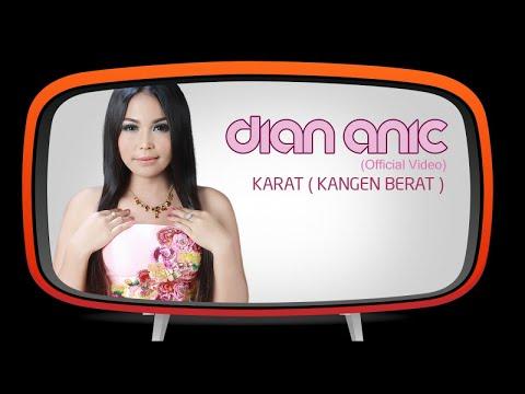 Dian Anic - Karat (Kangen Berat)