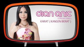 Dian Anic - Karat (Kangen Berat) (Official Music Video)