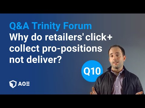 10/12: Why do retailers' click + collect propositions not deliver? Trinity Forum Question 10