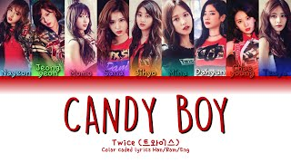 "TWICE(트와이스) ""Candy Boy"" (Color Coded Lyrics Han/Rom/Eng)"