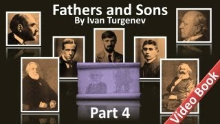 Part 4 - Fathers and Sons Audiobook by Ivan Turgenev (Chs 24-28)
