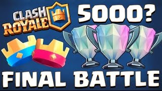 THE ''FINAL BATTLE'' TO 5000 TROPHIES! :: Clash Royale :: WILL I WIN OR LOSE?