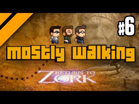 Mostly Walking - Return to Zork P6