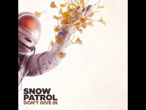 Snow Patrol - Don't Give In (alternate Version)
