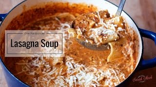Lasagna Soup. A One Pot Wonder and Easy Weeknight Meal