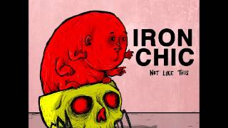 Iron Chic - I Always Never Said That