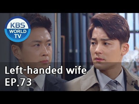 Left-handed wife   왼손잡이 아내 EP.73 [ENG, CHN / 2019.04.25]
