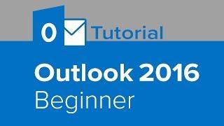 Outlook 2016 Beginner Tutorial