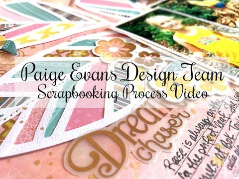 Scrapbooking Process #318 Paige Evans DT / Dream Chaser