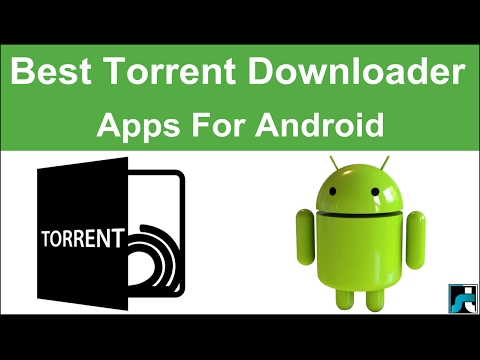 Top 10 Best Torrent Downloaders for Android - 2018
